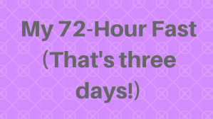 72-hour fastthat's three days!